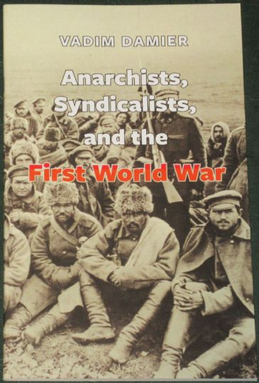 Anarchists, Syndicalists and the First World War, by Vadim Damier
